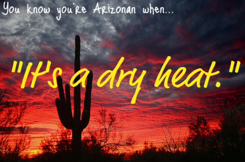 Dry heat Arizona